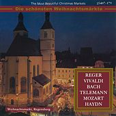 The Most Beautiful Christmas Markets - Reger, Vivaldi, Bach, Telemann, Mozart & Haydn (Classical Music for Christmas Time) by Various Artists