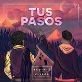 Play & Download Tus Pasos (feat. Ulises De Rescate) by Redimi2 | Napster