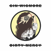 Play & Download Dirty Mercy by Gin Wigmore | Napster