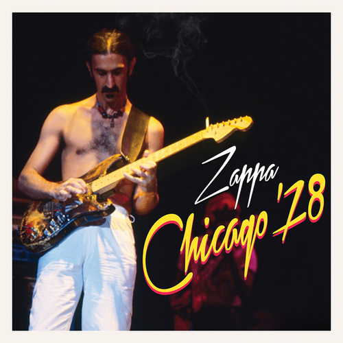 Play & Download Chicago '78 by Frank Zappa | Napster