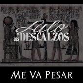 Me Va Pesar by Lalo Y Los Descalzos