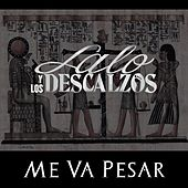 Play & Download Me Va Pesar by Lalo Y Los Descalzos | Napster