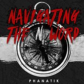 Navigating the N Word by Phanatik