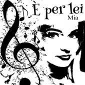 Play & Download E' per lei by Mia   Napster