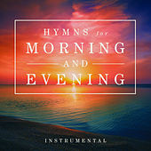 Hymns for Morning and Evening by Mark Baldwin