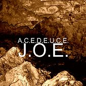 Play & Download J.O.E. by Ace Deuce | Napster