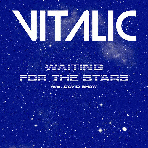 Play & Download Waiting for the Stars (feat. David Shaw) - Single by Vitalic | Napster
