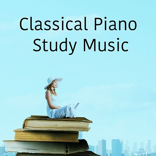 Play & Download Classical Piano Study Music by Study Music | Napster