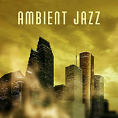 Ambient Jazz – Instrumental Jazz, Romantic Jazz Music, Elegant Dinner with Candle Light and Smooth Jazz by The Jazz Instrumentals