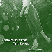 Play & Download Yoga Music for The Spine – Soothing Music of New Age for Yoga, Meditation Music, Most Relaxing Music, Yoga Music, Zen, Czakra, Karma by Reiki | Napster