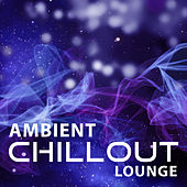 Play & Download Ambient Chillout Lounge – Ambient Electronic Chillout, Deep Vibes, Ibiza Lounge, Del Mar, Beach Music, Chill Out 2016, Deep Chill Out, Ibiza Dance Party, Sexy Chill Out by Ibiza Chill Out | Napster