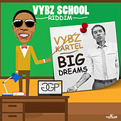Play & Download Big Dreams - Single by VYBZ Kartel | Napster