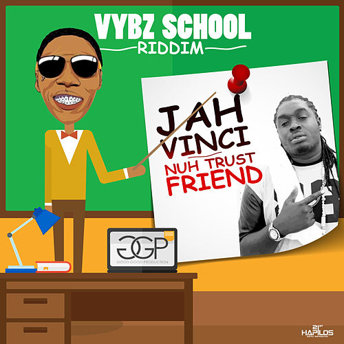 Play & Download Nuh Trust Friend - Single by Jah Vinci | Napster