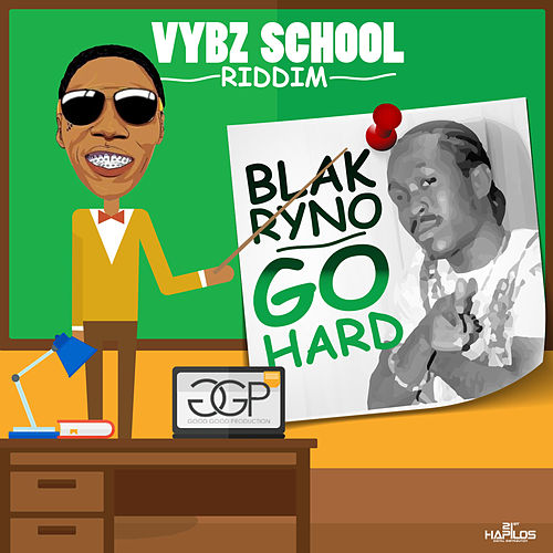 Play & Download Go Hard - Single by Blak Ryno | Napster