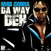 Play & Download Da Way Deh - Single by Mad Cobra | Napster