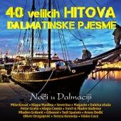40 Velikih Hitova - Dalmatinske Pjesme - Noći U Dalmaciji by Various Artists