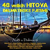 Play & Download 40 Velikih Hitova - Dalmatinske Pjesme - Noći U Dalmaciji by Various Artists | Napster