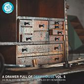 Play & Download A Drawer Full of Deep House, Vol. 5 (24 Real House Tracks Compiled by Henri Kohn) by Various Artists | Napster