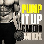 Pump It Up Cardio Mix by Various Artists