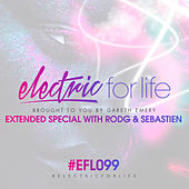 Play & Download Electric For Life Episode 099 by Various Artists | Napster