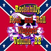 Rockabilly Rock and Roll Nuggets Volume 22 - The Rare, The Rarer and The Rarest Rockers by Various Artists