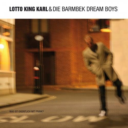 Was ist eigentlich mit Frank? von Lotto King Karl