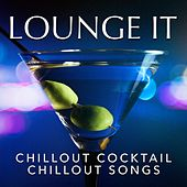 Play & Download Lounge It : Chillout Cocktail Chillout Songs by Various Artists   Napster