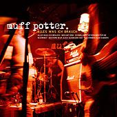 Play & Download Alles was ich brauch by Muff Potter | Napster