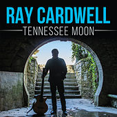 Play & Download Tennessee Moon by Ray Cardwell | Napster