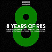 Play & Download 8 Years of RKS by Various Artists | Napster