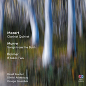 Mozart: Clarinet Quintet | Munro: Songs from the Bush | Palmer: It Takes Two by Omega Omega Ensemble