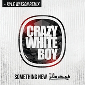 Play & Download Something New by Crazy White Boy | Napster