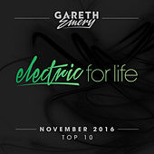 Play & Download Electric For Life Top 10 - November 2016 (by Gareth Emery) by Various Artists | Napster