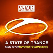Play & Download A State Of Trance Radio Top 20 - November 2016 (Including Classic Bonus Track) by Various Artists | Napster