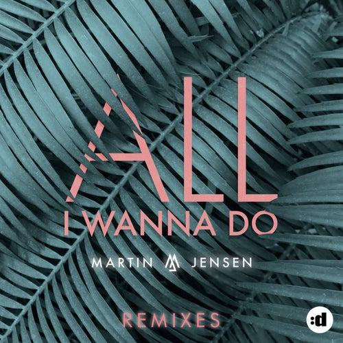 All I Wanna Do (Mandal & Forbes Edit) by Martin Jensen