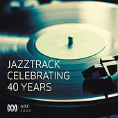 Jazztrack - Celebrating 40 Years de Various Artists