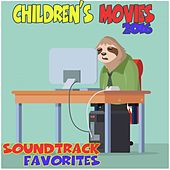 Play & Download Children's Movies 2016: Soundtrack Favorites by Various Artists | Napster