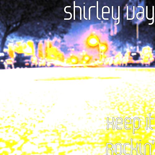 Play & Download Keep It Rockin' by Shirley Vay | Napster