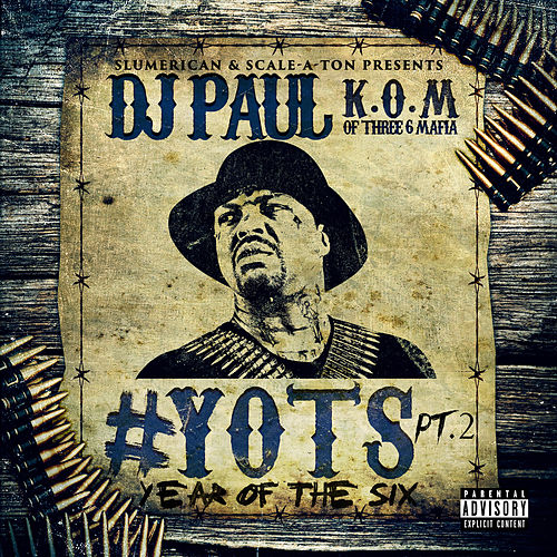 Yots (Year of the Six), Pt. 2 by DJ Paul