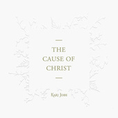 Play & Download The Cause Of Christ by Kari Jobe | Napster