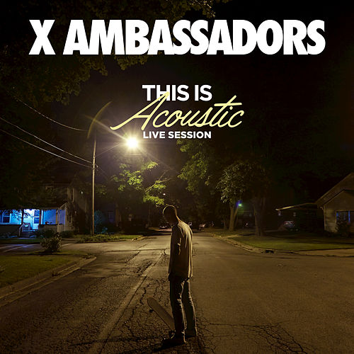 This is Acoustic by X Ambassadors
