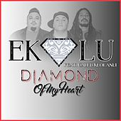 Play & Download Diamond of My Heart (feat. Caleb Keolanui) by Ekolu | Napster