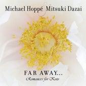 Play & Download Far Away... Romances for Koto by Michael Hoppé | Napster