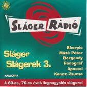 Sláger Slágerek, Vol. 3 by Various Artists