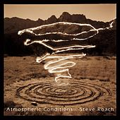 Play & Download Atmospheric Conditions by Steve Roach | Napster