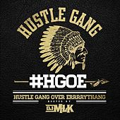 Play & Download H.G.O.E. (Hustle Gang Over Errrrythang) by Hustle Gang | Napster
