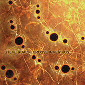 Play & Download Groove Immersion by Steve Roach | Napster