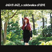 Jaga's Jazz: A Celebration of Love by Jaga Glassman