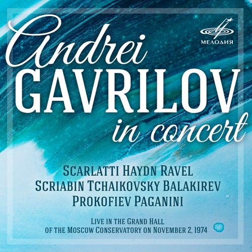 Play & Download Andrei Gavrilov in Concert (Live) by Andrei Gavrilov | Napster