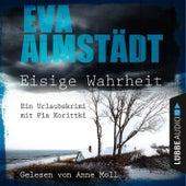 Eisige Wahrheit - Ein Urlaubskrimi mit Pia Korittki von Eva Almstädt
